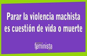 Parar la violencia machista ya